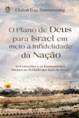 O Plano de Deus para Israel em meio à Infidelidade da Nação Book Cover