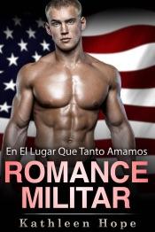Download and Read Online Romance militar: En el lugar que tanto amamos