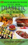 68 Healthy And Absolutely Delicious Recipes For The Diabetic On A Budget