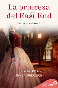 La princesa del East End (Secretos de alcoba 3) Book Cover