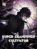 Super Abandoned Cultivator
