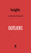 Insights on Malcolm Gladwell's Outliers by Instaread