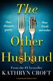 The Other Husband - Kathryn Croft by  Kathryn Croft PDF Download