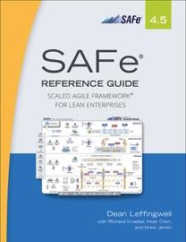 SAFe 4.5 Reference Guide - Dean Leffingwell