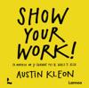 Austin Kleon - Show your work! artwork