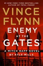 Enemy at the Gates - Vince Flynn & Kyle Mills