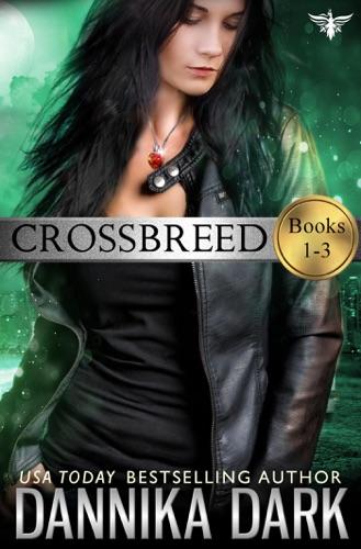 Dannika Dark - The Crossbreed Series (Books 1-3)