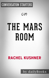 The Mars Room: by Rachel Kushner Conversation Starters book