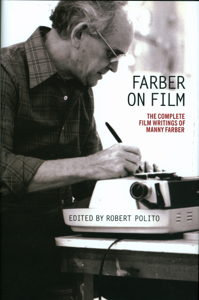 Farber on Film: The Complete Film Writings of Manny Faber Book Cover