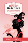 Beauty Redefined-How To Feel Authentically Beautiful In Todays World