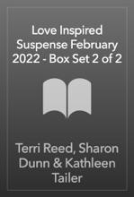 Love Inspired Suspense February 2022 - Box Set 2 Of 2
