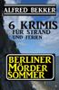 Alfred Bekker - Berliner Mördersommer - 6 Krimis für Strand und Ferien Grafik