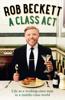 Rob Beckett - A Class Act artwork