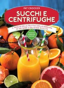Succhi e centrifughe Book Cover