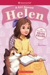 A Girl Named Helen The True Story Of Helen Keller American Girl A Girl Named