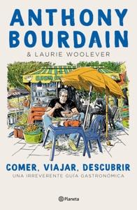 Comer, viajar, descubrir (Edición mexicana)