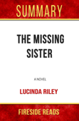 The Missing Sister: A Novel by Lucinda Riley: Summary by Fireside Reads Book Cover