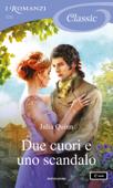Due cuori e uno scandalo (I Romanzi Classic) Book Cover