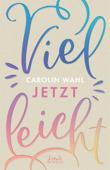 Download and Read Online Vielleicht jetzt (Vielleicht-Trilogie - Band 1)