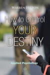 How To Control Your Destiny