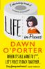 Dawn O'Porter - Life in Pieces artwork