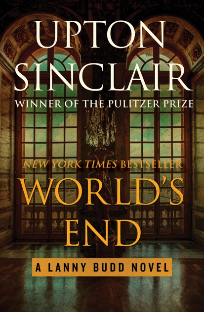 Worlds End By Upton Sinclair On Apple Books
