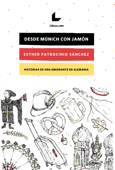 Download and Read Online Desde Múnich con jamón
