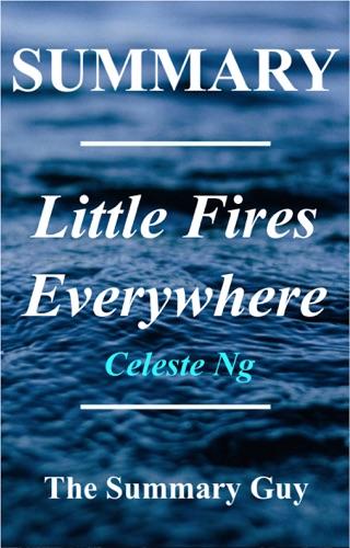 The Summary Guy - Little Fires Everywhere