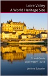 Loire Valley A World Heritage Site