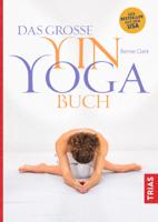Bernie Clark - Das große Yin-Yoga-Buch artwork