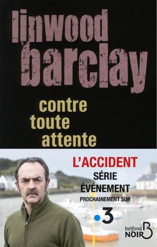 Linwood Barclay - Contre toute attente