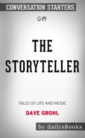 The Storyteller: Tales of Life and Music by Dave Grohl: Conversation Starters