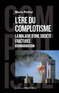 L'ère du complotisme - La maladie d'une société fracturée Couverture de livre