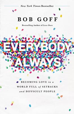 Everybody, Always - Bob Goff book