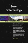 New Biotechnology A Clear And Concise Reference