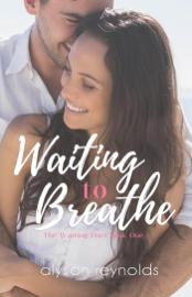 Waiting to Breathe - Alyson Reynolds book summary