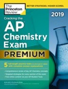 Cracking The AP Chemistry Exam 2019 Premium Edition