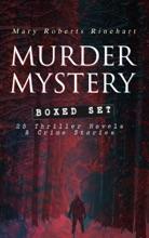 MURDER MYSTERY Boxed Set: 25 Thriller Novels & Crime Stories