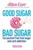 Good Sugar Bad Sugar