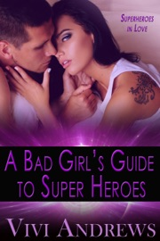 A Bad Girl S Guide To Super Heroes