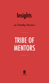 Insights on Timothy Ferriss's Tribe of Mentors by Instaread