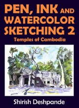 Pen, Ink And Watercolor Sketching 2 – Temples Of Cambodia