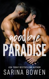 Goodbye Paradise - Sarina Bowen by  Sarina Bowen PDF Download