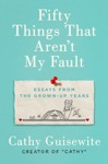 Fifty Things That Arent My Fault