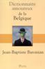 Dictionnaire amoureux de la Belgique - Jean-Baptiste Baronian
