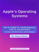 iOS 15, iPadOS 15, macOS Monterey, tvOS 15 and watchOS 8 for Users, Administrators, and Developers Book Cover