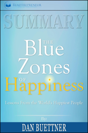Summary: The Blue Zones of Happiness: Lessons from the World's Happiest People book