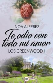 Download Te odio con todo mi amor (Los Greeenwood 1)