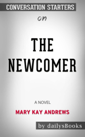 The Newcomer: A Novel by Mary Kay Andrews: Conversation Starters