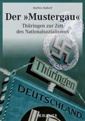"""Geschichte Nationalsozialismus: Der """"Mustergau"""". Thüringen zur Zeit des Nationalsozialismus."""